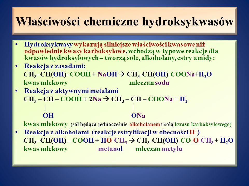 Zastosowanie hydroksykwasów Kwas mlekowy – stosowany w przemyśle spożywczym, farmaceutycznym, skórzanym. Kwas cytrynowy – stosowany w przemyśle spożyw