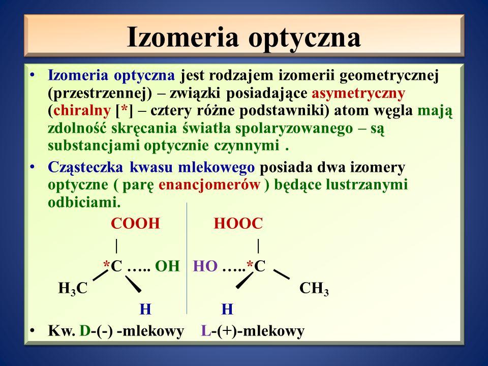 Rodzaje izomerii hydroksykwasów – izomery kwasu hydroksybutanowego Izomeria pozycyjna 4 CH 3 – 3 CH 2 – 2 CH – 1 COOH kwas 2-hydroksybutanowy | OH 4 C