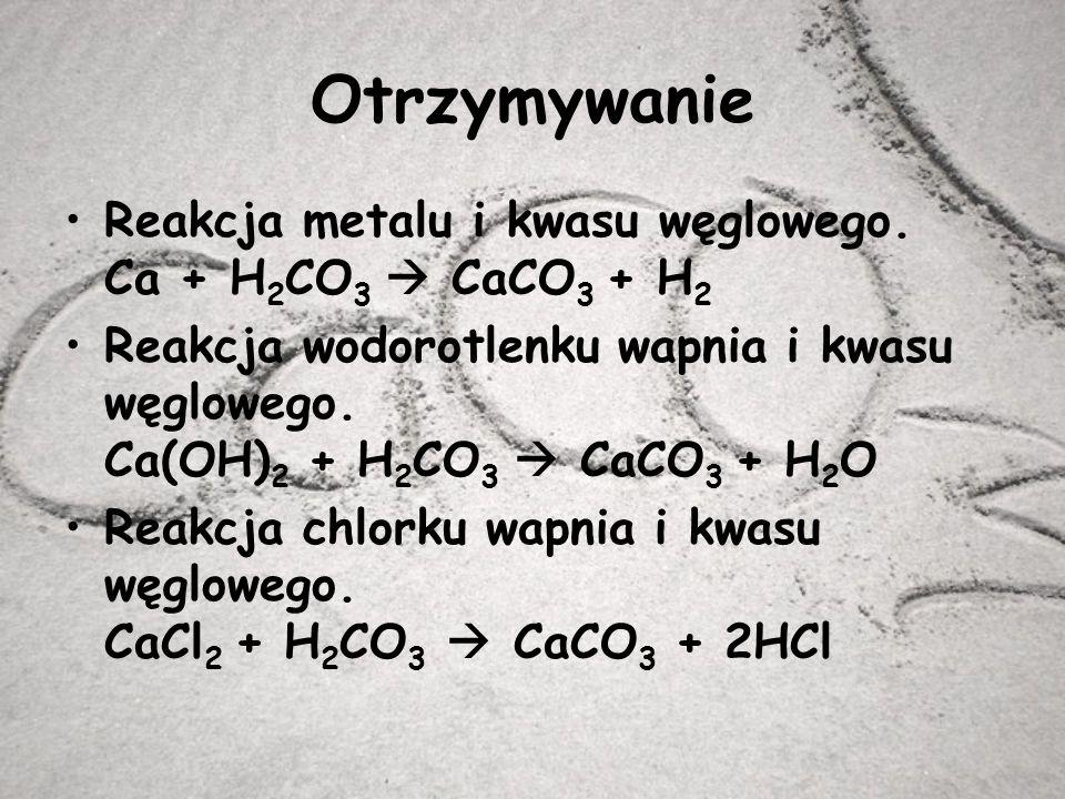 Otrzymywanie Reakcja metalu i kwasu węglowego.