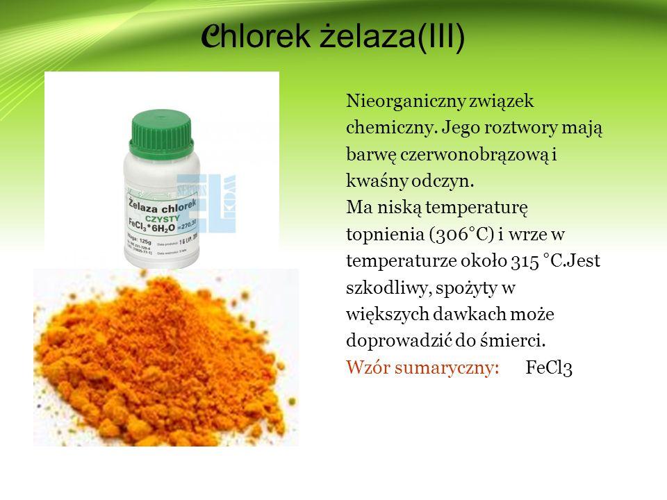 C hlorek żelaza(III) Nieorganiczny związek chemiczny.