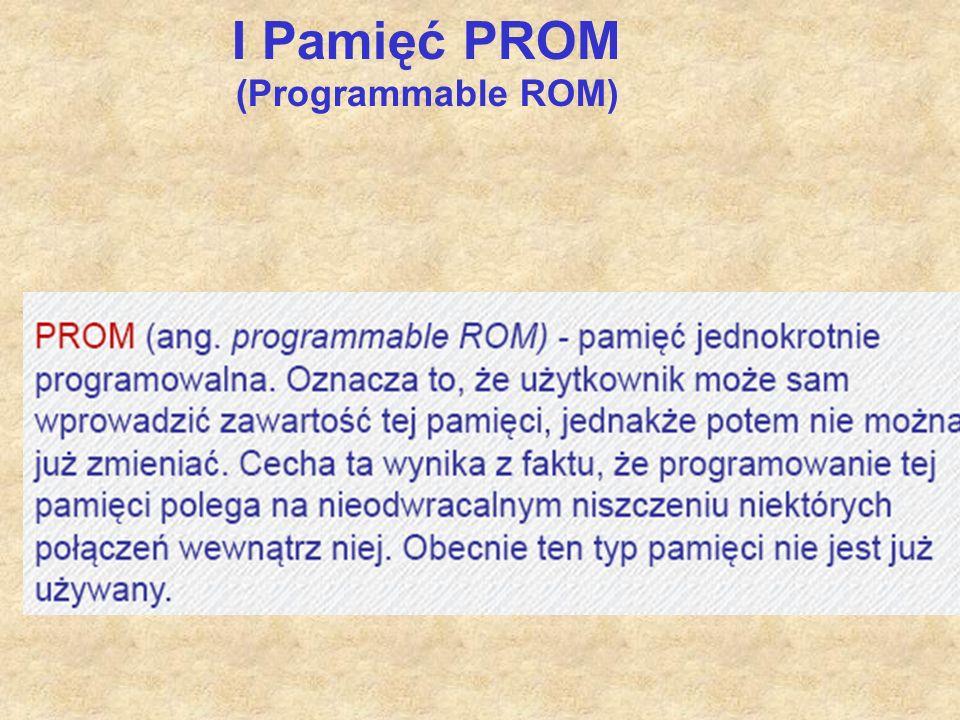 I Pamięć PROM (Programmable ROM)