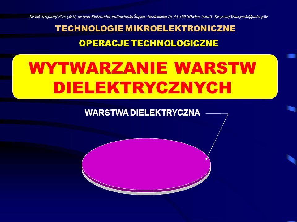 Dr inż. Krzysztof Waczyński, Instytut Elektroniki, Politechnika Śląska, Akademicka 16, 44-100 Gliwice (email: Krzysztof.Waczynski@polsl.pl)r OPERACJE