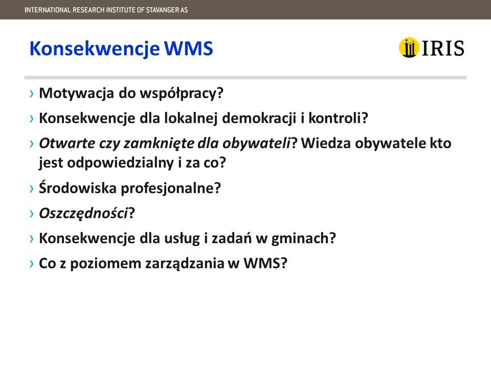 Konsekwencje WMS ›Motywacja do współpracy. ›Konsekwencje dla lokalnej demokracji i kontroli.