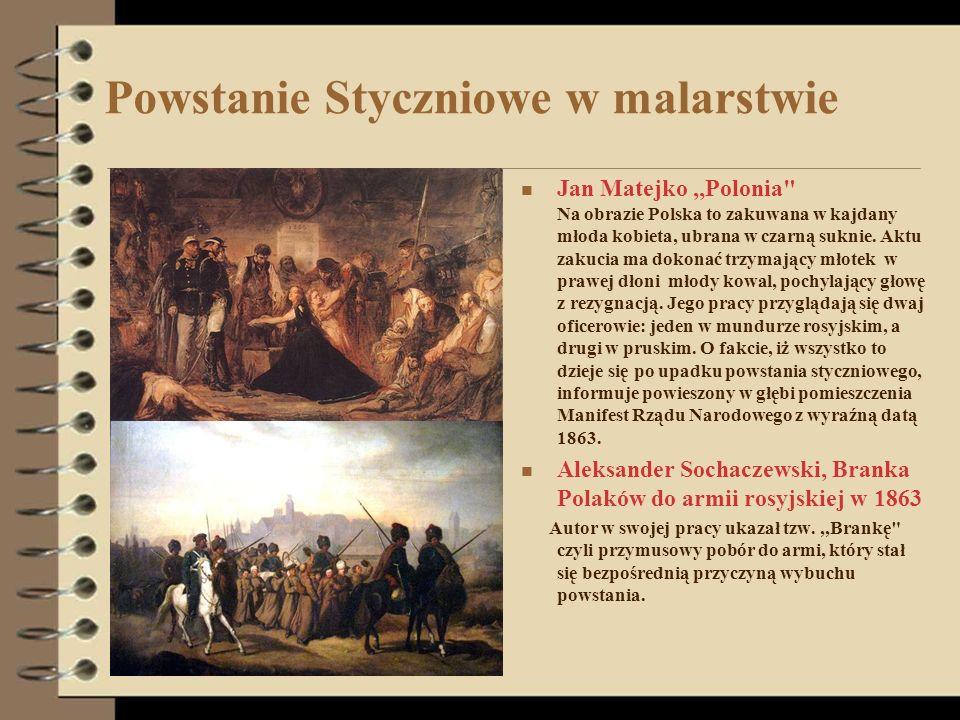 Powstanie Styczniowe w malarstwie Jan Matejko,,Polonia Na obrazie Polska to zakuwana w kajdany młoda kobieta, ubrana w czarną suknie.