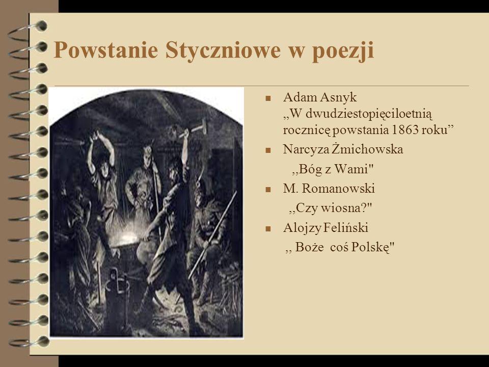 """Powstanie Styczniowe w poezji Adam Asnyk """"W dwudziestopięciloetnią rocznicę powstania 1863 roku"""" Narcyza Żmichowska,,Bóg z Wami"""
