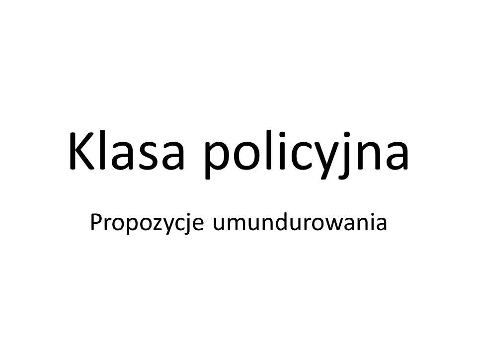 Klasa policyjna Propozycje umundurowania
