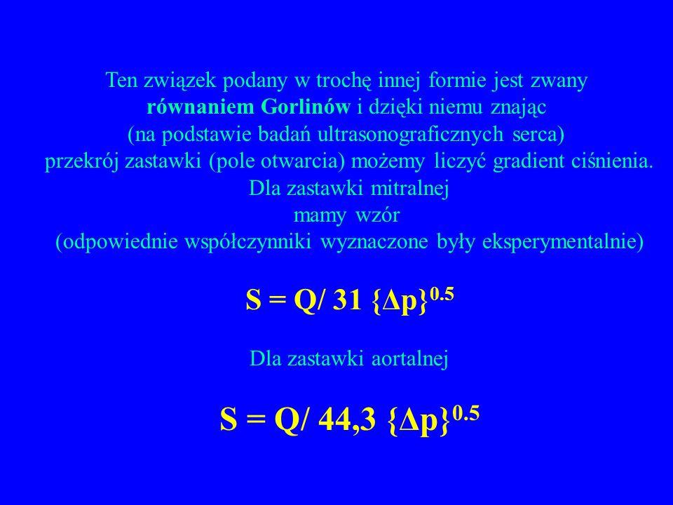 Ten związek podany w trochę innej formie jest zwany równaniem Gorlinów i dzięki niemu znając (na podstawie badań ultrasonograficznych serca) przekrój