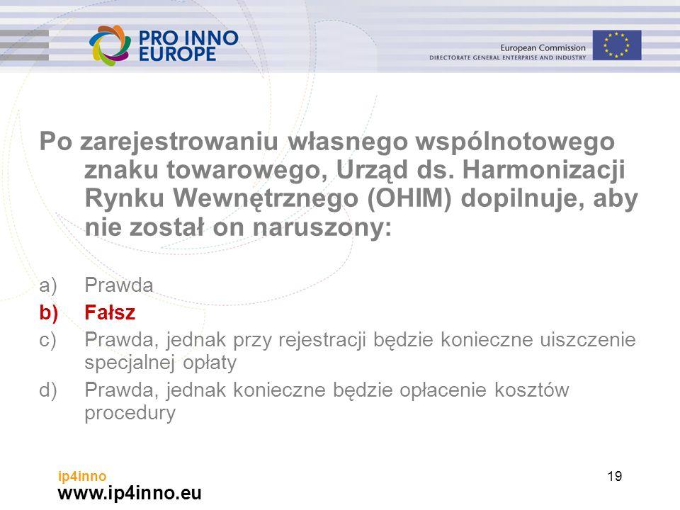 www.ip4inno.eu ip4inno19 Po zarejestrowaniu własnego wspólnotowego znaku towarowego, Urząd ds.