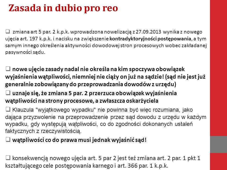 zmiana art 5 par. 2 k.p.k. wprowadzona nowelizacją z 27.09.2013 wynika z nowego ujęcia art.
