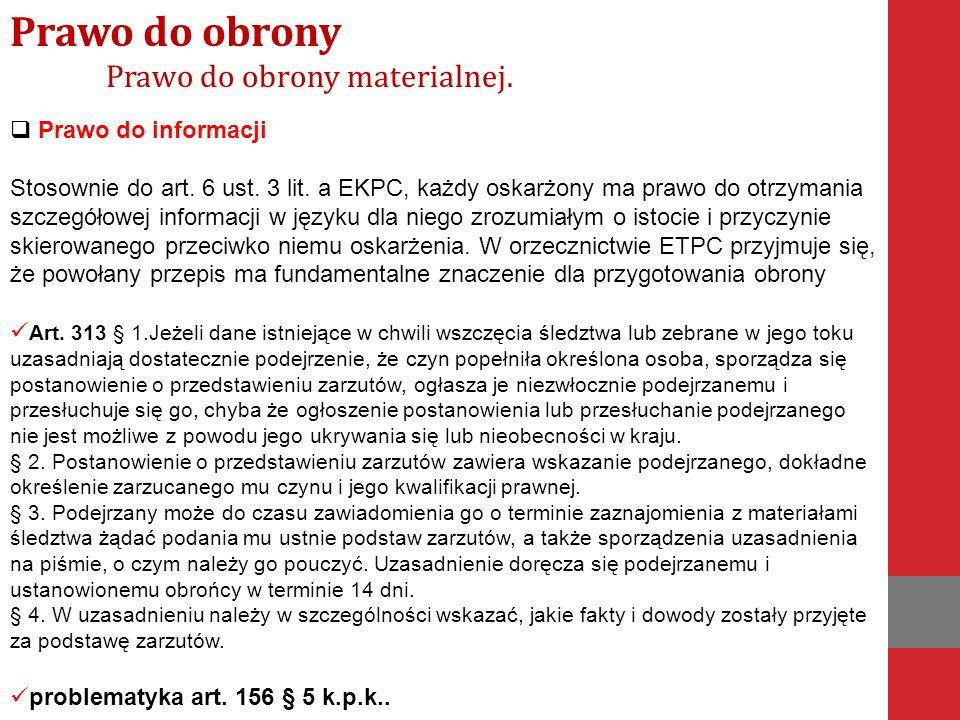  Prawo do informacji Stosownie do art. 6 ust. 3 lit.