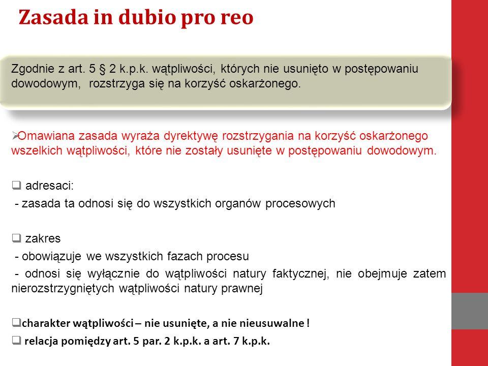 Zgodnie z art. 5 § 2 k.p.k.