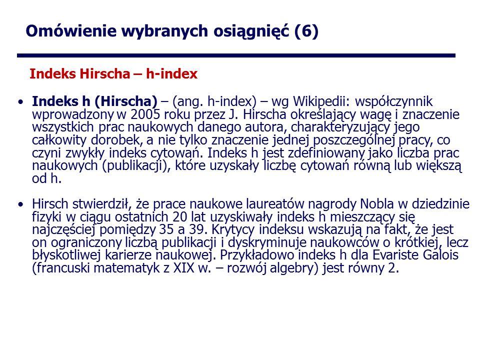 Omówienie wybranych osiągnięć (6) Indeks h (Hirscha) – (ang.