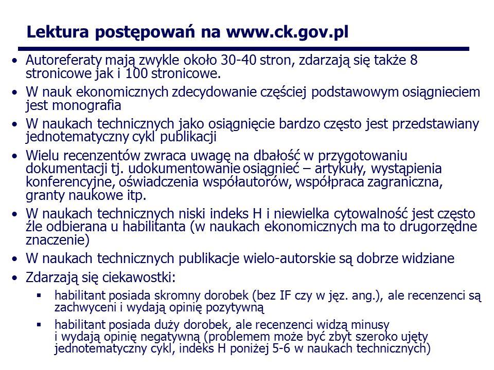 Lektura postępowań na www.ck.gov.pl Autoreferaty mają zwykle około 30-40 stron, zdarzają się także 8 stronicowe jak i 100 stronicowe.