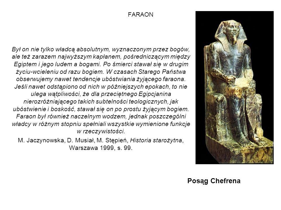 FARAON Był on nie tylko władcą absolutnym, wyznaczonym przez bogów, ale też zarazem najwyższym kapłanem, pośredniczącym między Egiptem i jego ludem a bogami.