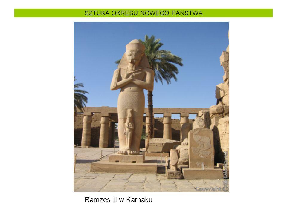SZTUKA OKRESU NOWEGO PAŃSTWA Ramzes II w Karnaku