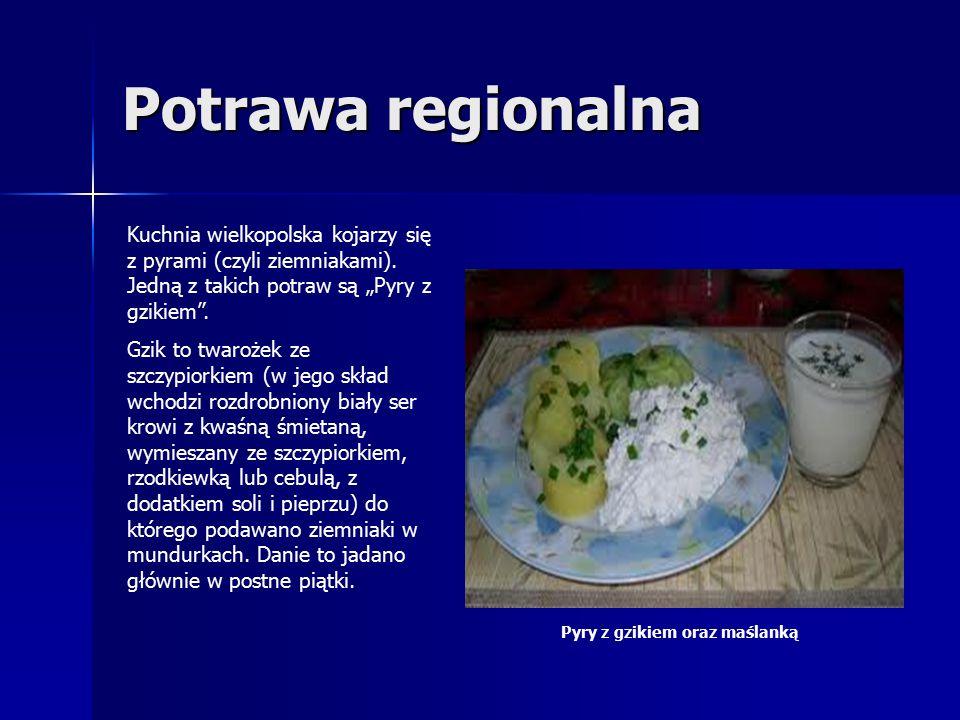Potrawa regionalna Kuchnia wielkopolska kojarzy się z pyrami (czyli ziemniakami).
