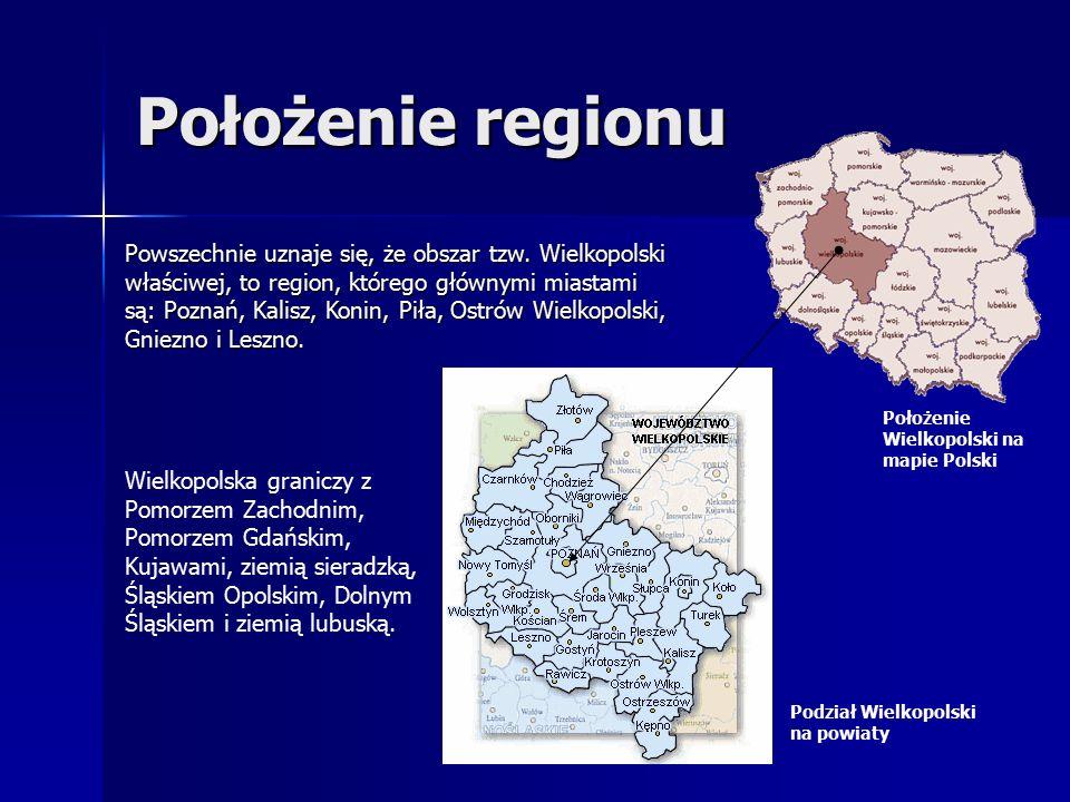 Położenie regionu Powszechnie uznaje się, że obszar tzw.