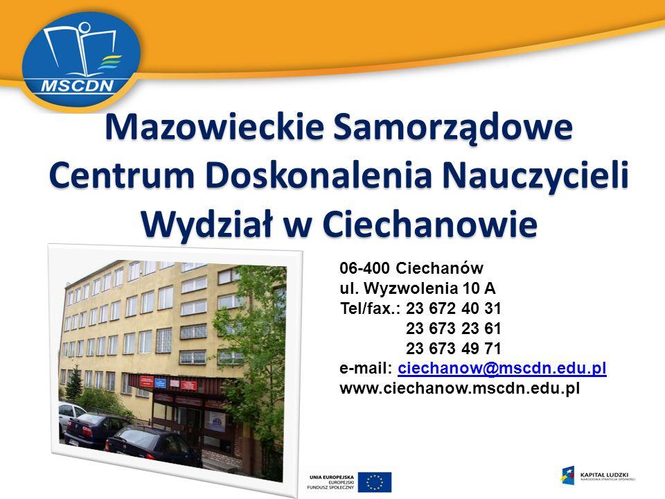 Mazowieckie Samorządowe Centrum Doskonalenia Nauczycieli Wydział w Ciechanowie 06-400 Ciechanów ul.