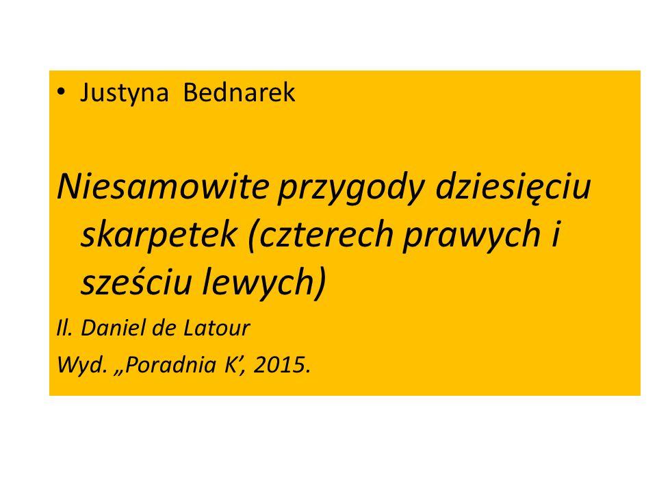 Justyna Bednarek Niesamowite przygody dziesięciu skarpetek (czterech prawych i sześciu lewych) Il.