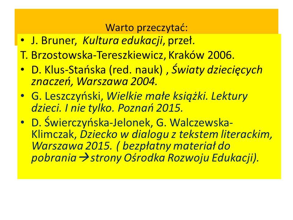 Warto przeczytać: J. Bruner, Kultura edukacji, przeł.