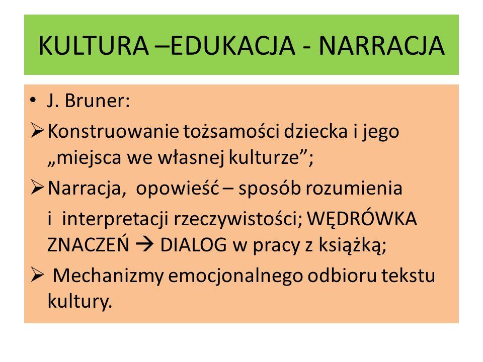 KULTURA –EDUKACJA - NARRACJA J.
