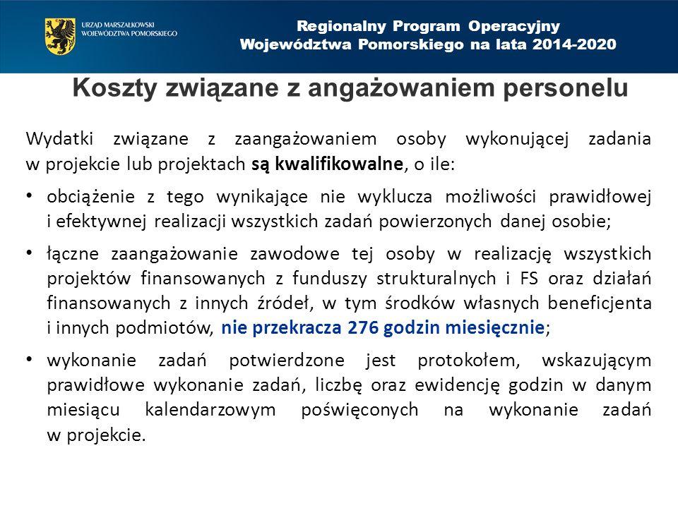 Regionalny Program Operacyjny Województwa Pomorskiego na lata 2014-2020 Koszty związane z angażowaniem personelu Wydatki związane z zaangażowaniem oso