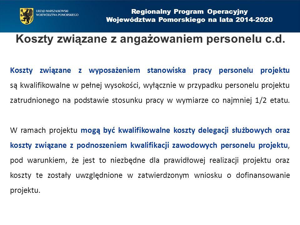Regionalny Program Operacyjny Województwa Pomorskiego na lata 2014-2020 Koszty związane z angażowaniem personelu c.d. Koszty związane z wyposażeniem s