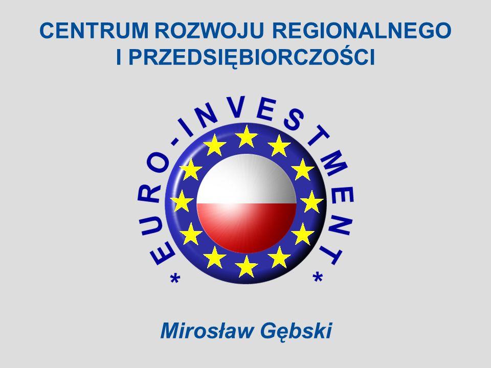 CENTRUM ROZWOJU REGIONALNEGO I PRZEDSIĘBIORCZOŚCI Mirosław Gębski
