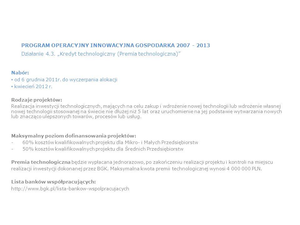 PROGRAM OPERACYJNY INNOWACYJNA GOSPODARKA 2007 - 2013 Działanie 4.3.