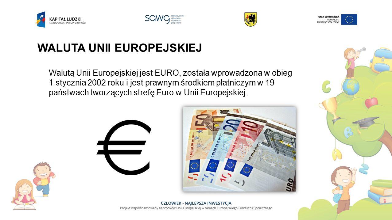 WALUTA UNII EUROPEJSKIEJ Walutą Unii Europejskiej jest EURO, została wprowadzona w obieg 1 stycznia 2002 roku i jest prawnym środkiem płatniczym w 19 państwach tworzących strefę Euro w Unii Europejskiej.