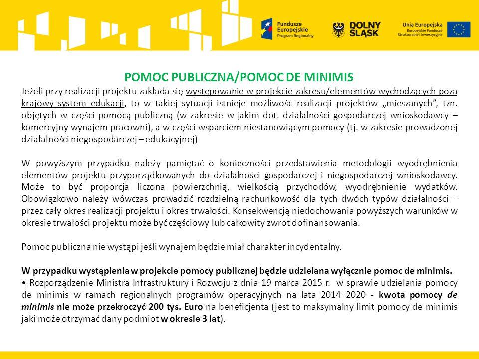 """POMOC PUBLICZNA/POMOC DE MINIMIS Jeżeli przy realizacji projektu zakłada się występowanie w projekcie zakresu/elementów wychodzących poza krajowy system edukacji, to w takiej sytuacji istnieje możliwość realizacji projektów """"mieszanych , tzn."""
