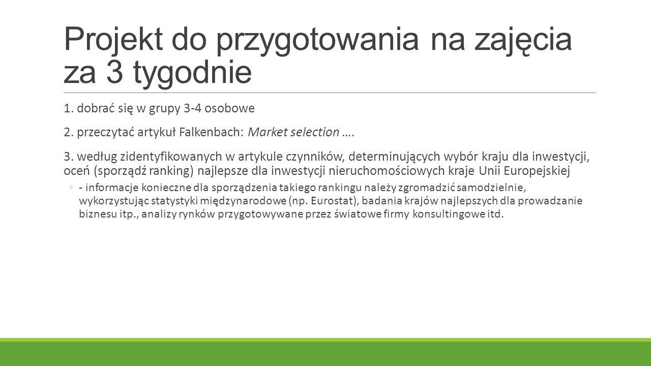 Projekt do przygotowania na zajęcia za 3 tygodnie 1. dobrać się w grupy 3-4 osobowe 2. przeczytać artykuł Falkenbach: Market selection …. 3. według zi