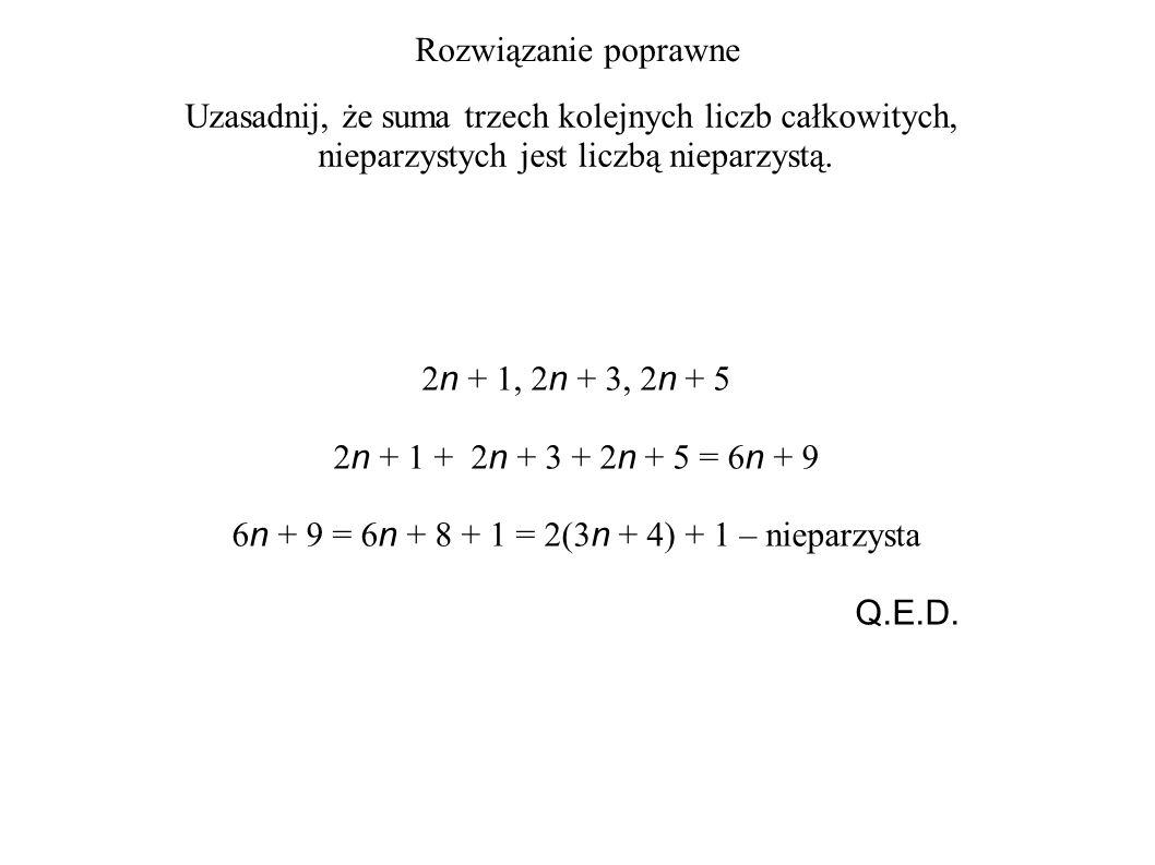 Rozwiązanie poprawne Uzasadnij, że suma trzech kolejnych liczb całkowitych, nieparzystych jest liczbą nieparzystą.
