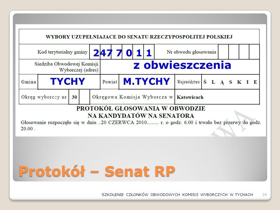 Protokół – Senat RP SZKOLENIE CZŁONKÓW OBWODOWYCH KOMISJI WYBORCZYCH W TYCHACH34 247 7 0 1 1 TYCHYM.TYCHY z obwieszczenia