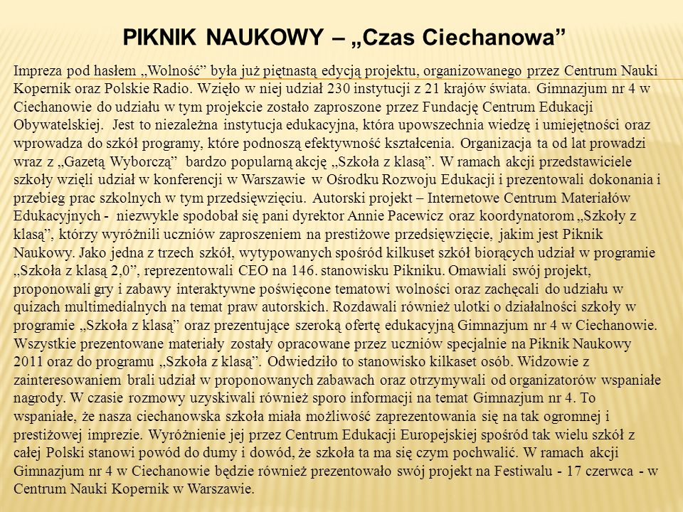 """ Impreza pod hasłem """"Wolność była już piętnastą edycją projektu, organizowanego przez Centrum Nauki Kopernik oraz Polskie Radio."""