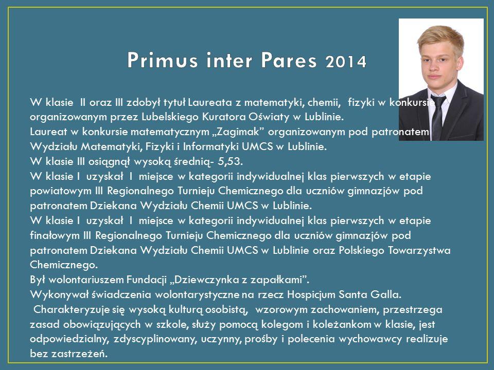 W klasie II oraz III zdobył tytuł Laureata z matematyki, chemii, fizyki w konkursie organizowanym przez Lubelskiego Kuratora Oświaty w Lublinie.