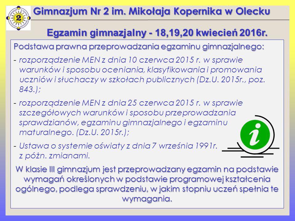 Podstawa prawna przeprowadzania egzaminu gimnazjalnego: -rozporządzenie MEN z dnia 10 czerwca 2015 r.