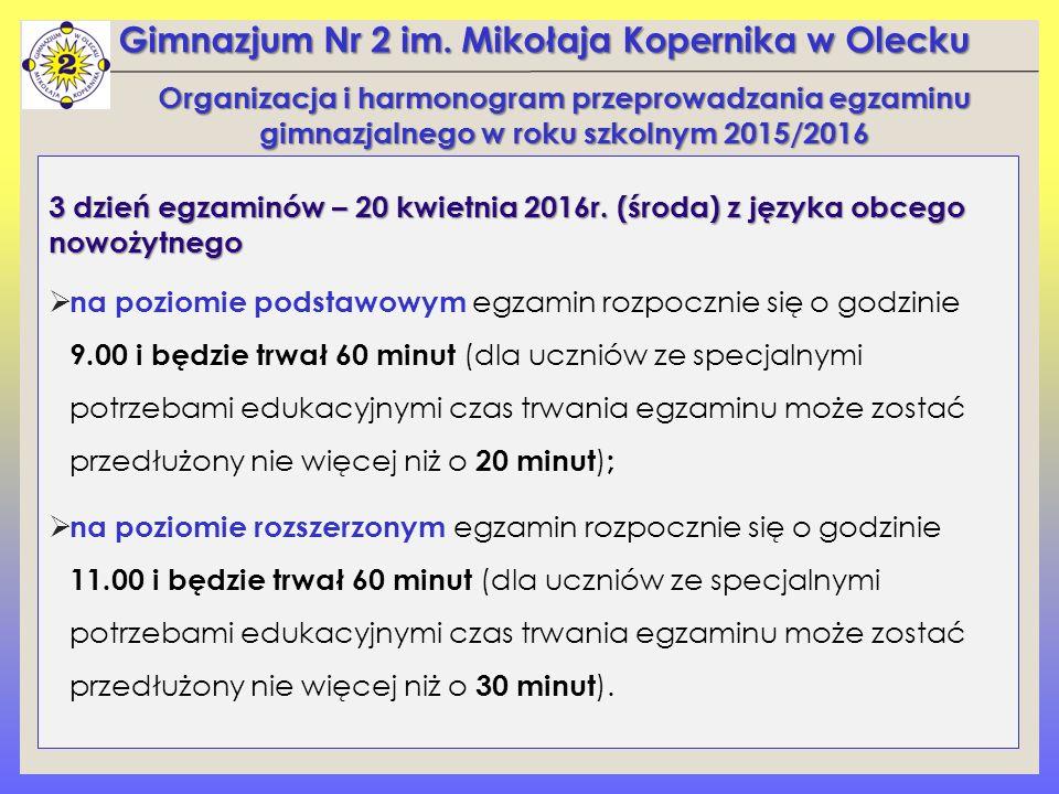 Gimnazjum Nr 2 im. Mikołaja Kopernika w Olecku 3 dzień egzaminów – 20 kwietnia 2016r.