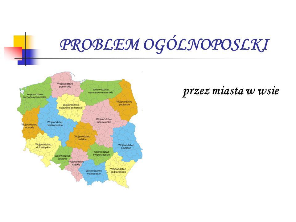 PROBLEM OGÓLNOPOSLKI przez miasta w wsie