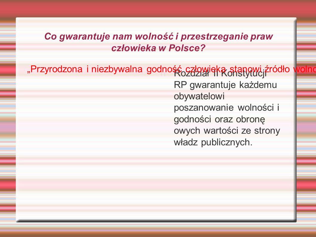 Co gwarantuje nam wolność i przestrzeganie praw człowieka w Polsce.