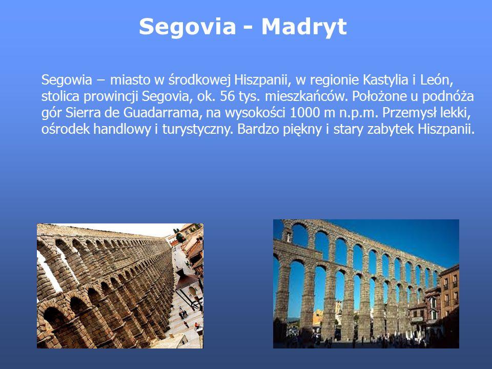 Segovia - Madryt Segowia − miasto w środkowej Hiszpanii, w regionie Kastylia i León, stolica prowincji Segovia, ok. 56 tys. mieszkańców. Położone u po