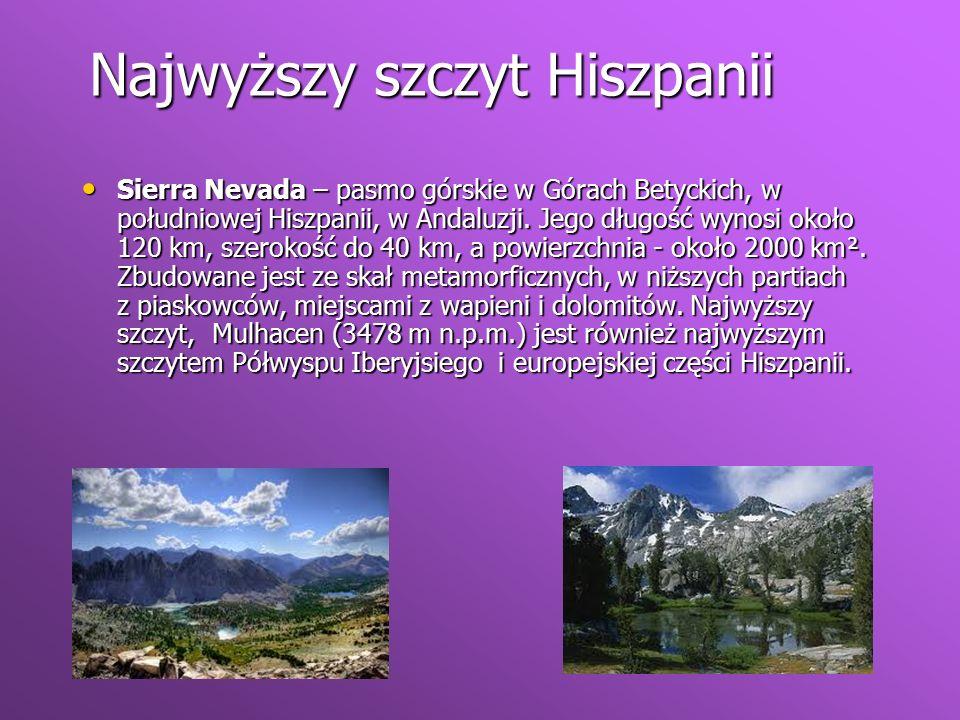 Najwyższy szczyt Hiszpanii Sierra Nevada – pasmo górskie w Górach Betyckich, w południowej Hiszpanii, w Andaluzji. Jego długość wynosi około 120 km, s