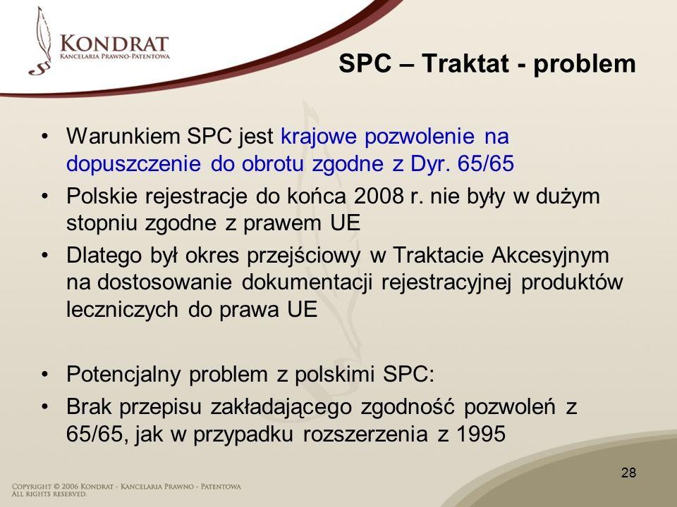 28 SPC – Traktat - problem Warunkiem SPC jest krajowe pozwolenie na dopuszczenie do obrotu zgodne z Dyr.