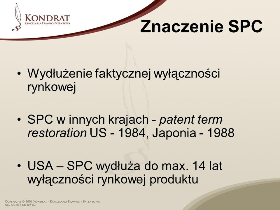 Znaczenie SPC Wydłużenie faktycznej wyłączności rynkowej SPC w innych krajach - patent term restoration US - 1984, Japonia - 1988 USA – SPC wydłuża do max.