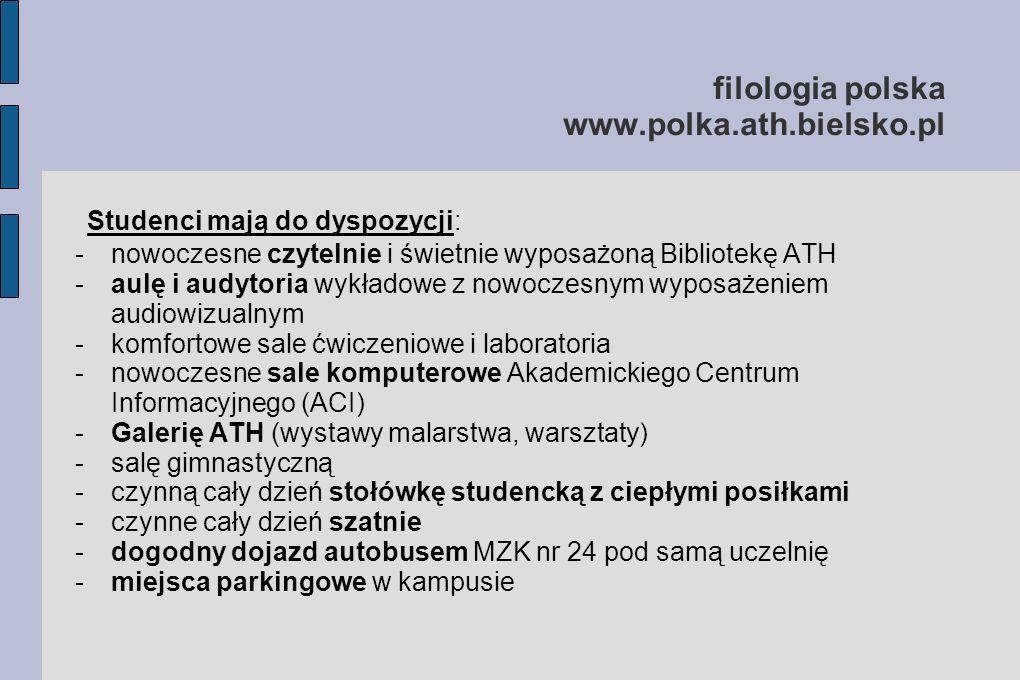 filologia polska www.polka.ath.bielsko.pl W ramach wymiany międzynarodowej Erasmus+ studenci filologii polskiej ATH mogą studiować na uczelniach zagranicznych, np.