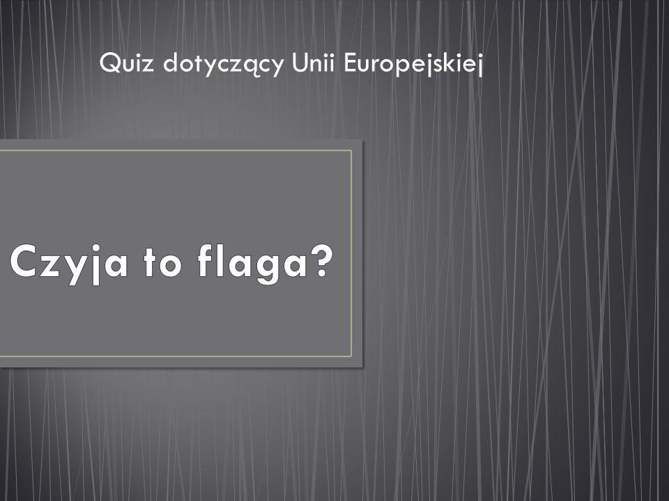 Quiz dotyczący Unii Europejskiej
