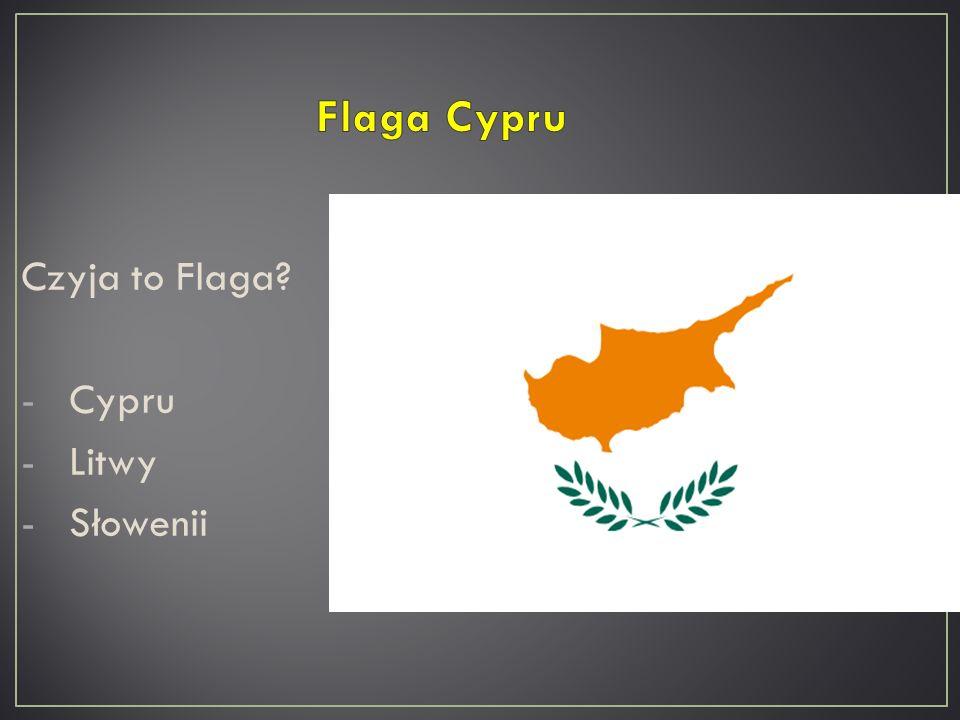 Czyja to Flaga? -Słowacji -Danii -Łotwy