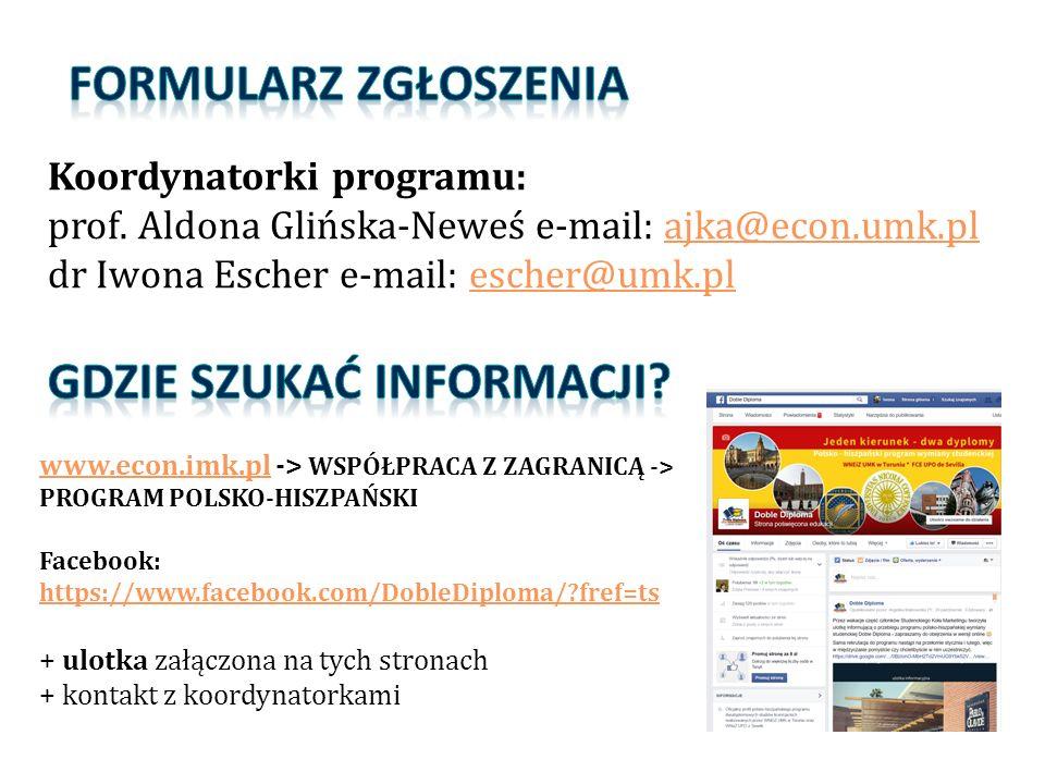 Koordynatorki programu: prof. Aldona Glińska-Neweś e-mail: ajka@econ.umk.pl ajka@econ.umk.pl dr Iwona Escher e-mail: escher@umk.plescher@umk.pl www.ec