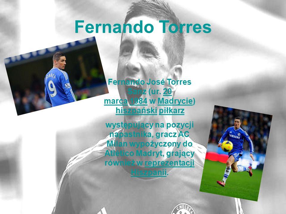 Fernando Torres Fernando José Torres Sanz (ur. 20 marca 1984 w Madrycie) hiszpański piłkarz 20 marca1984Madryciehiszpańskipiłkarz występujący na pozyc