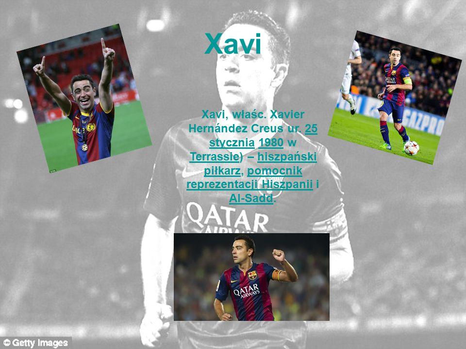 Xavi Xavi, właśc. Xavier Hernández Creus ur. 25 stycznia 1980 w Terrassie) – hiszpański piłkarz, pomocnik reprezentacji Hiszpanii i Al-Sadd.25 styczni